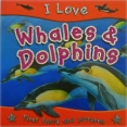 Whales and Dolphins (I Love)