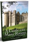 A Castle with Many Rooms (Story of the Middle Ages)
