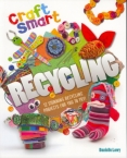 Recycling (Craft Smart Series)