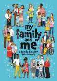 My Family and Me (A Family History Fill-in Book)