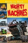 Mighty Machines (Ready to Read series)
