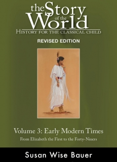 Story of the World Volume 3 - Revised Text: Early Modern Times